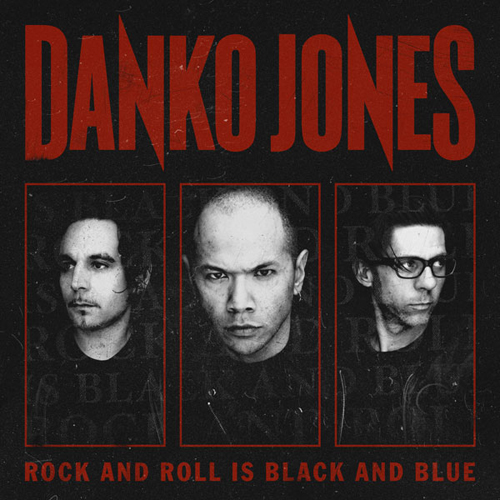 "Danko Jones ""Rock and roll is black and blue"""
