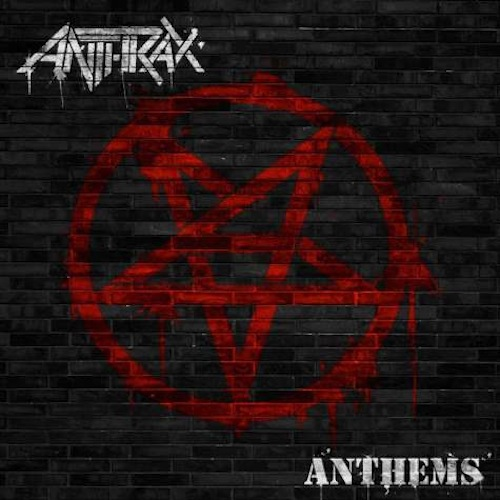 "Anthrax ""Anthems"""