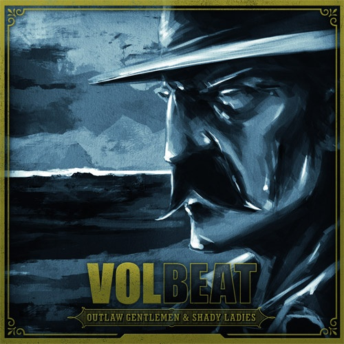"Volbeat ""Outlaw gentlemen & shady ladies"""