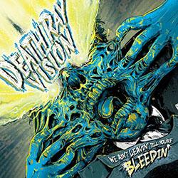 "Death Ray Vision ""We ain't leavin' till you're bleedin'"""