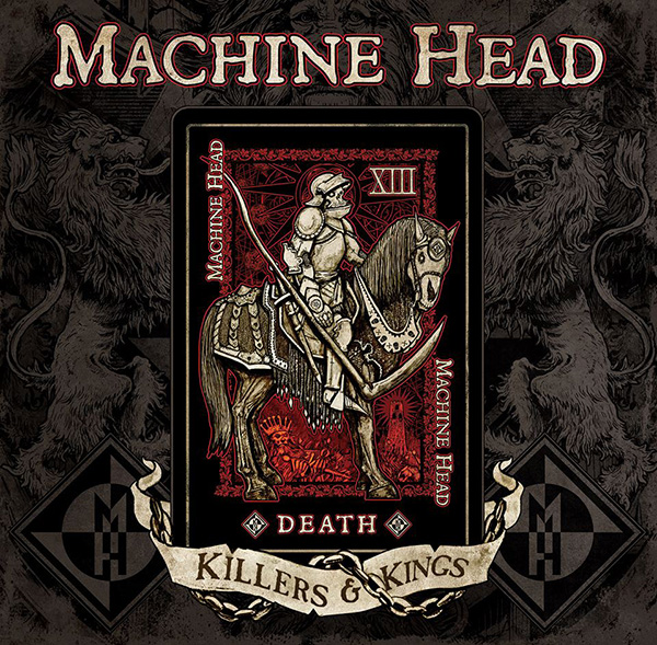 "Machine Head ""Killers and kings""."