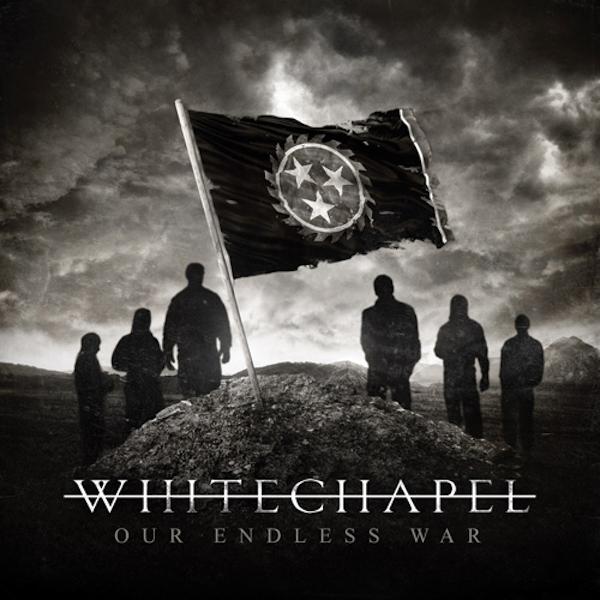"""Whitechapel """"Our endless war"""""""