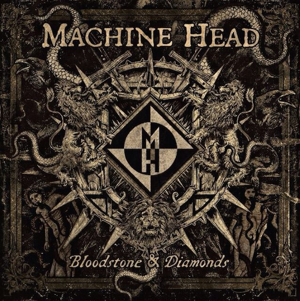 "Machine Head ""Bloodstone and diamonds"""