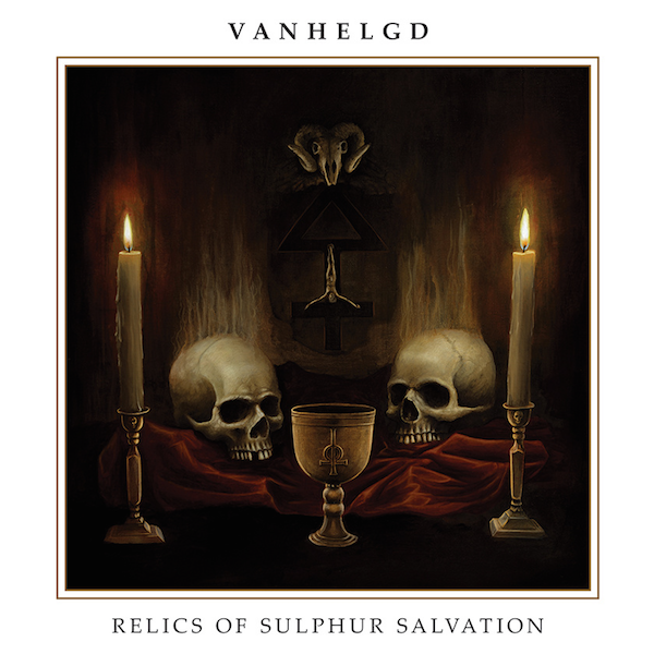 "Vanhelgd ""Relics of sulphur salvation"""