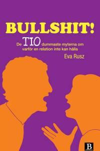 e-bok-9789187371233-bullshit-de-tio-dummaste-myterna-om-varfor-en-relation-inte-kan-halla