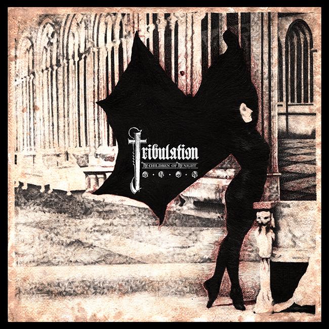 "Tribulation ""The children of the night"""