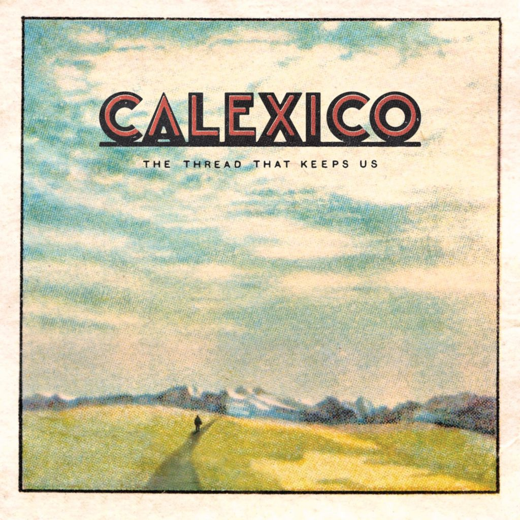 Calexico_-_The_Thread_That_Keeps_Us_artwork