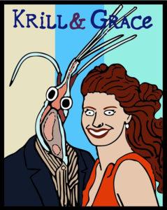"""Krill & Grace"""